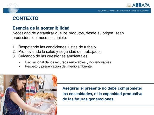 CONTEXTO Esencia de la sostenibilidad Necesidad de garantizar que los produtos, desde su origen, sean producidos de modo s...