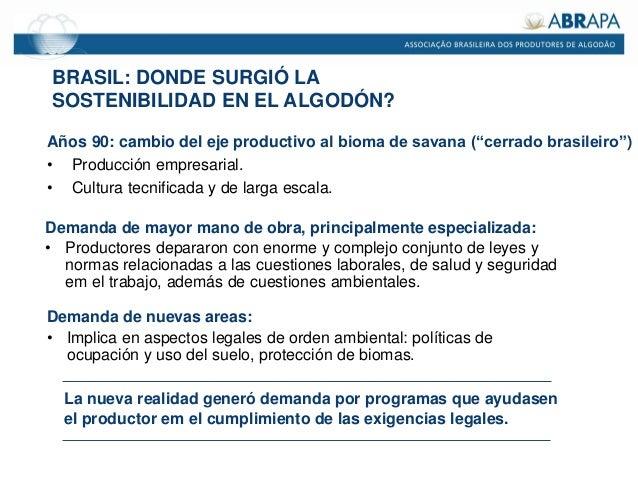 """BRASIL: DONDE SURGIÓ LA SOSTENIBILIDAD EN EL ALGODÓN? Años 90: cambio del eje productivo al bioma de savana (""""cerrado bras..."""