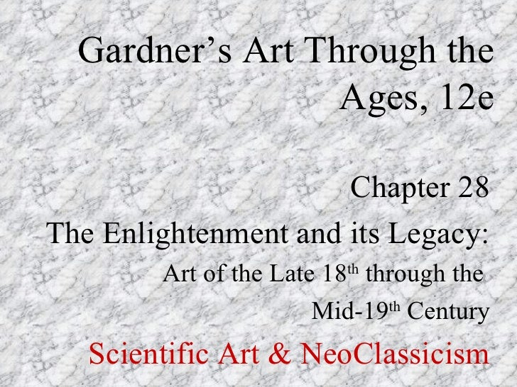 Gardner's Art Through the                  Ages, 12e                      Chapter 28The Enlightenment and its Legacy:     ...
