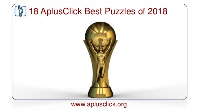 www.aplusclick.org 18 AplusClick Best Puzzles of 2018