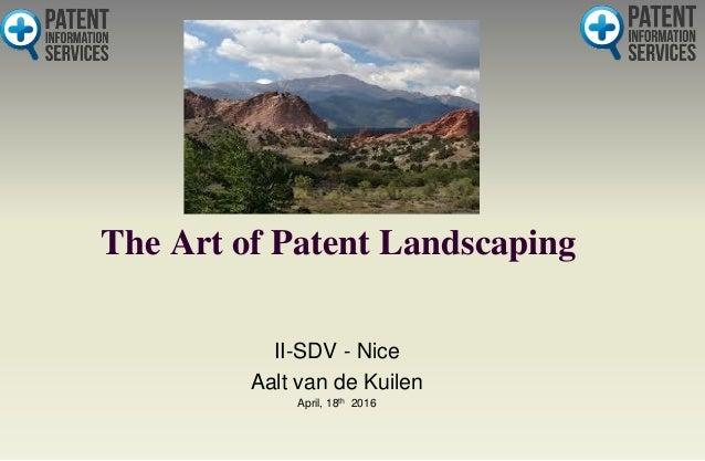 The Art of Patent Landscaping II-SDV - Nice Aalt van de Kuilen April, 18th 2016
