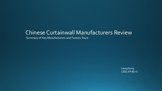 Chinese Curtainwall Manufacturers Review Summary Of Key Manufacturers And  FactoryTours Liang Gong LEED AP BD+ ...