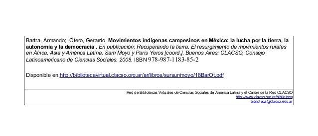 Bartra, Armando; Otero, Gerardo. Movimientos indígenas campesinos en México: la lucha por la tierra, la autonomía y la dem...