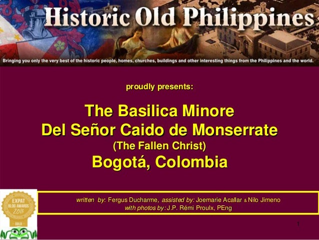 1 proudly presents:proudly presents: The BasilicaThe Basilica MinoreMinore Del SeDel Seññoror CaidoCaido dede MonserrateMo...