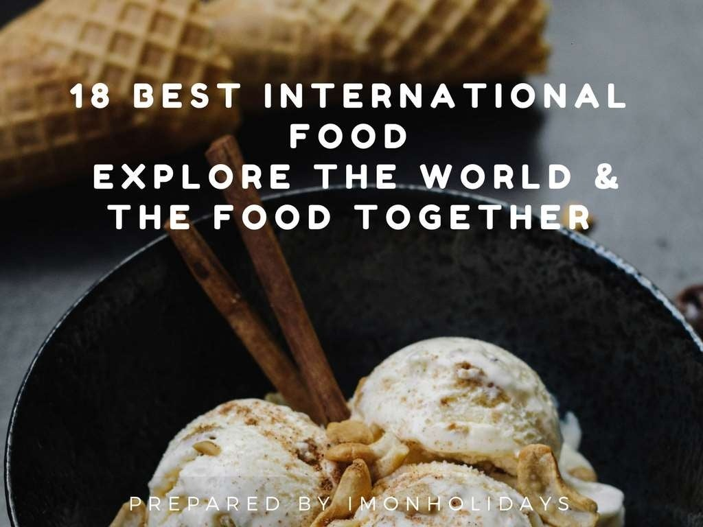18 Best International Food- Explore the World & the Food Together - Magazine cover