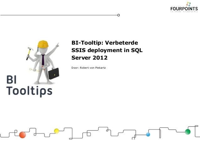BI-Tooltip: Verbeterde SSIS deployment in SQL Server 2012 Door: Robert von Piekartz