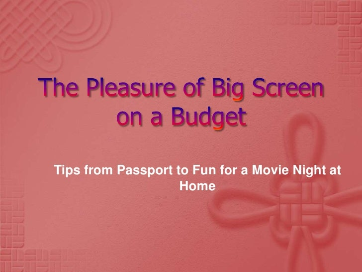 The Pleasure of Big Screen on a Budget<br />Tips from Passport to Fun for a Movie Night at Home<br />