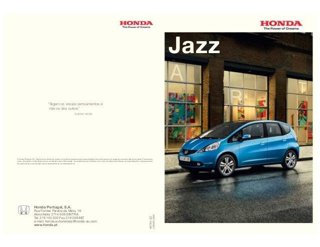 """""""Sigam os vossos pensamentos e não os dos outros"""" Soichiro Honda A Honda Portugal, S.A. Reserva-se o direito de mudar ou m..."""