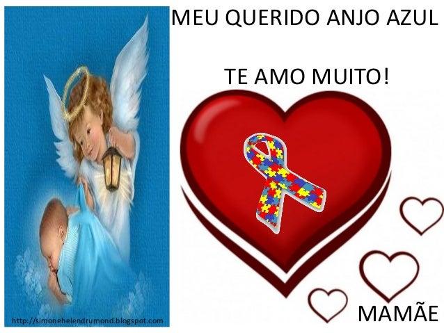 MEU QUERIDO ANJO AZUL TE AMO MUITO!  http://simonehelendrumond.blogspot.com  MAMÃE