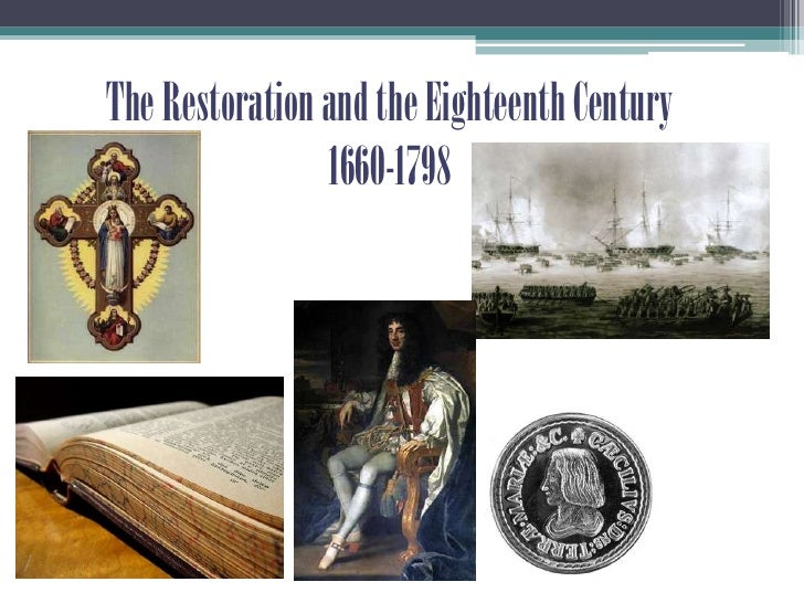 The Restoration and the Eighteenth Century1660-1798<br />