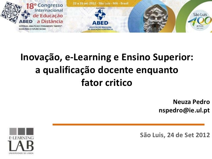 Inovação, e-Learning e Ensino Superior:   a qualificação docente enquanto              fator critico                      ...