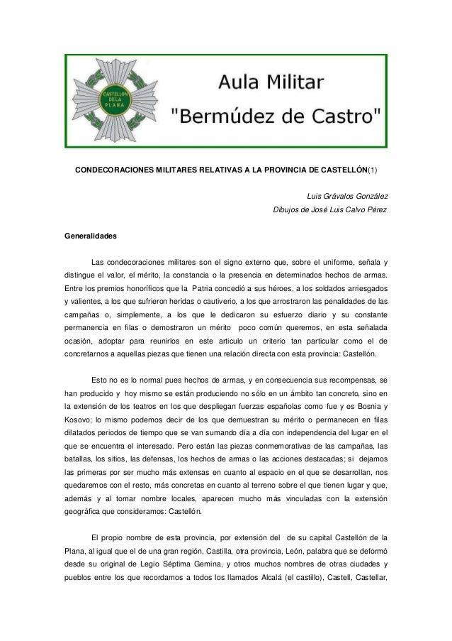 CONDECORACIONES MILITARES RELATIVAS A LA PROVINCIA DE CASTELLÓN(1)  Luis Grávalos González Dibujos de José Luis Calvo Pére...