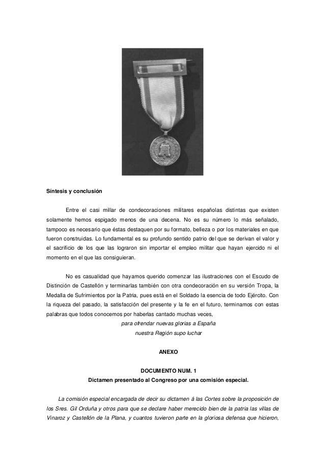 Síntesis y conclusión  Entre el casi millar de condecoraciones militares españolas distintas que existen solamente hemos e...