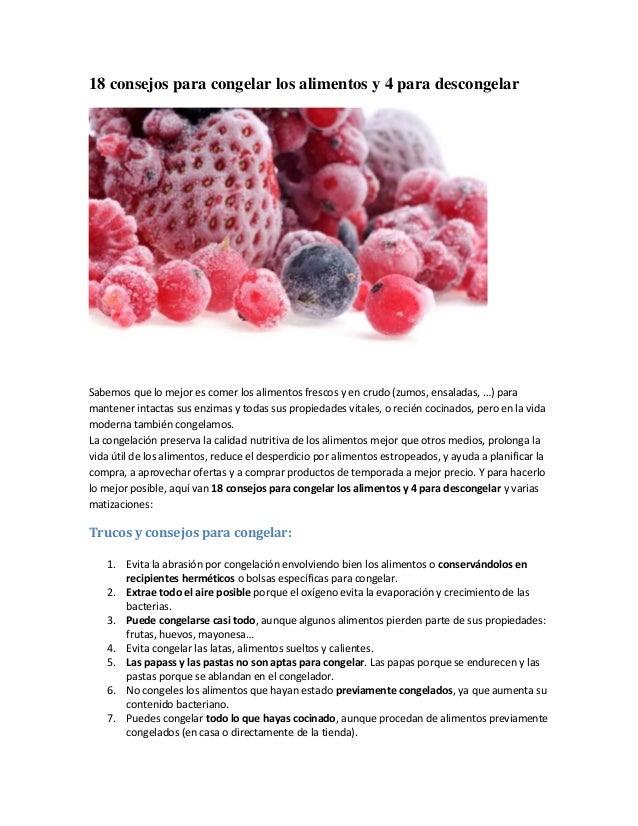 18 consejos para congelar los alimentos y 4 para descongelar Sabemos que lo mejor es comer los alimentos frescos y en crud...