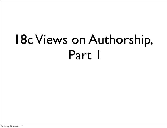 18c Views on Authorship,                      Part 1Saturday, February 2, 13