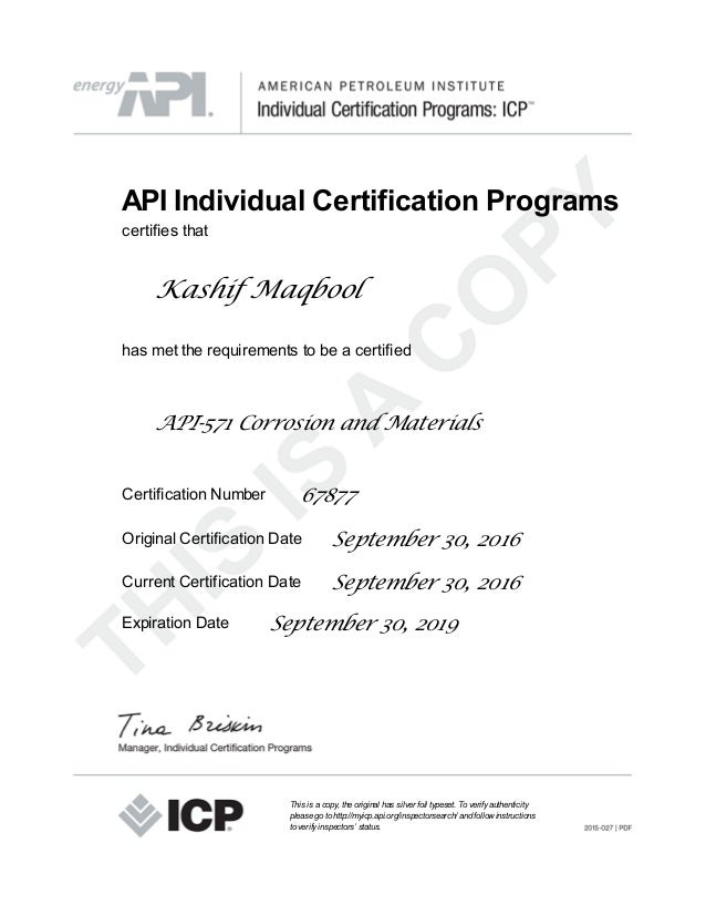 API Individual Certification Programs certifies that Kashif Maqbool has met the requirements to be a certified API-571 Cor...