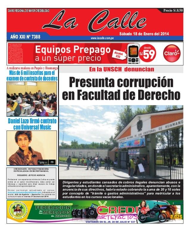 DIARIO REGIONAL DE MAYOR CREDIBILIDAD  AÑO XXI Nº 7388  La Calle  Precio S/.0.50  Sábado 18 de Enero del 2014  www.lacalle...