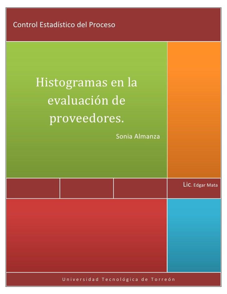 Control Estadístico del Proceso      Histogramas en la        evaluación de        proveedores.                           ...