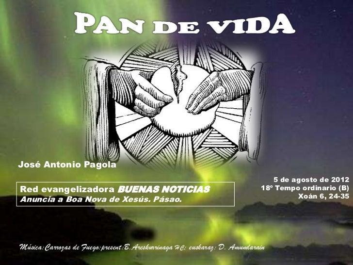 José Antonio Pagola                                                                             5 de agosto de 2012Red eva...