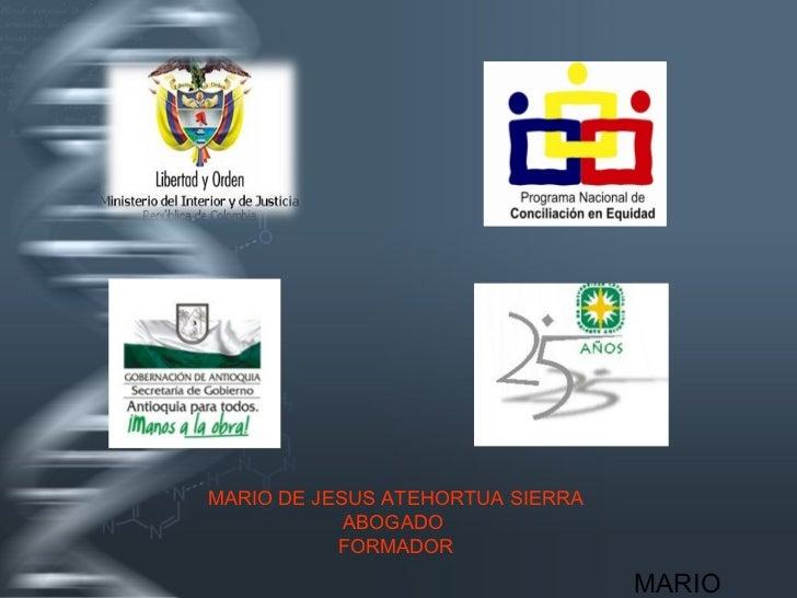 MARIO DE JESUS ATEHORTUA SIERRA            ABOGADO           FORMADOR                                  MARIO