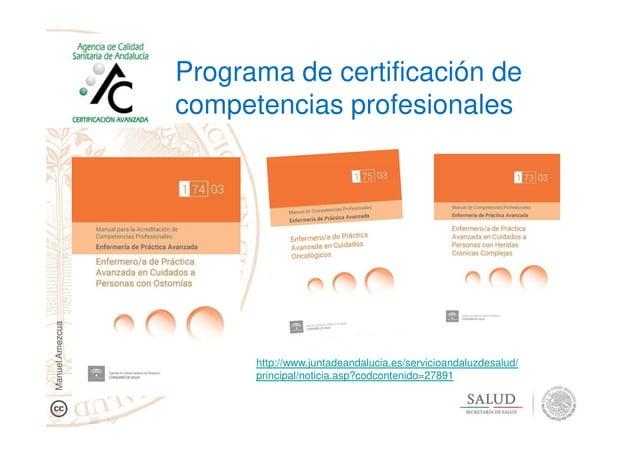 Programa de certificación de competencias profesionales http://www.juntadeandalucia.es/servicioandaluzdesalud/ principal/n...
