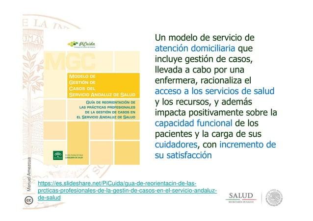 Un modelo de servicio de atención domiciliaria que incluye gestión de casos, llevada a cabo por una enfermera, racionaliza...