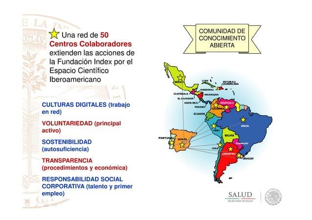 Una red de 50 Centros Colaboradores extienden las acciones de la Fundación Index por el Espacio Científico Iberoamericano ...