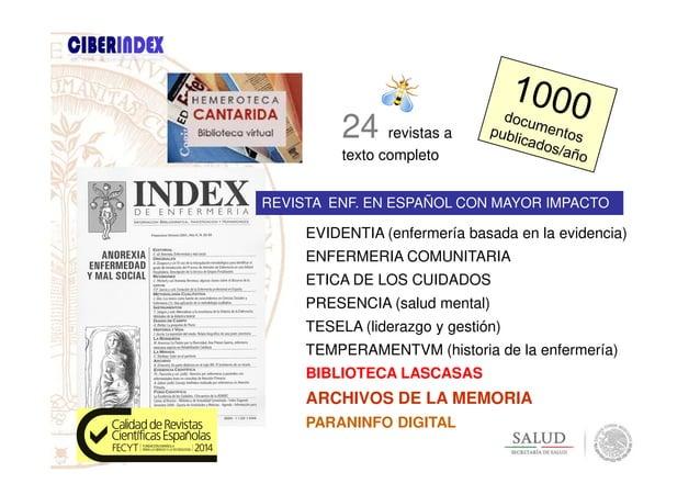 REVISTA ENF. EN ESPAÑOL CON MAYOR IMPACTO EVIDENTIA (enfermería basada en la evidencia) 24 revistas a texto completo ENFER...