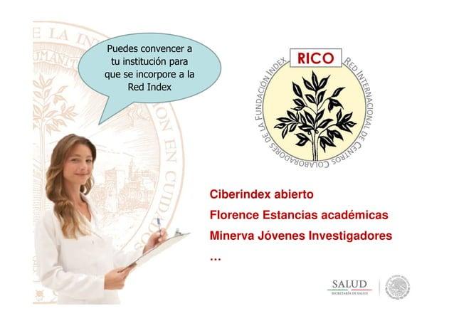 Puedes convencer a tu institución para que se incorpore a la Red Index Ciberindex abierto Florence Estancias académicas Mi...