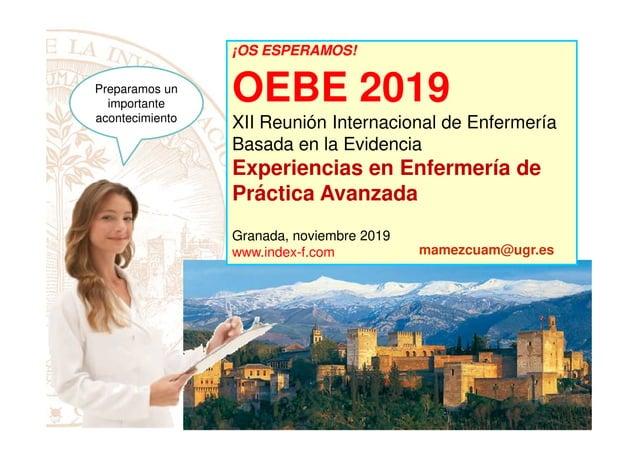¡OS ESPERAMOS!¡OS ESPERAMOS! OEBE 2019 XII Reunión Internacional de Enfermería Basada en la Evidencia Experiencias en Enfe...