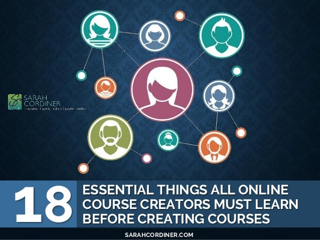 ESSENTIAL THINGS ALL ONLINE COURSE CREATORS MUST LEARN BEFORE CREATING COURSES18 SARAHCORDINER.COM