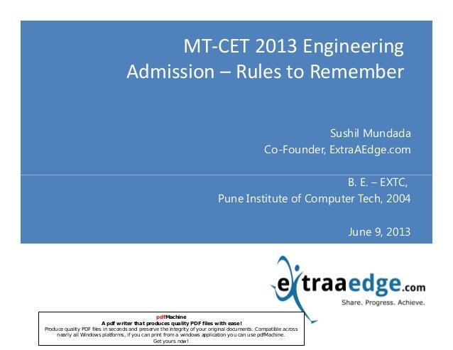 MT-CET 2013 EngineeringAdmission – Rules to RememberSushil MundadaCo-Founder, ExtraAEdge.comB. E. – EXTC,Copyright - Extra...