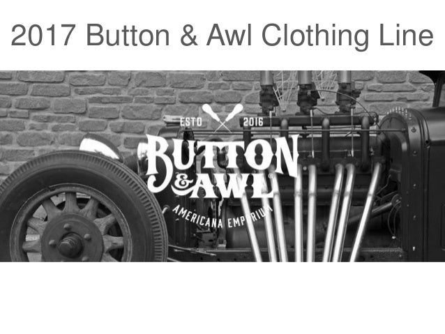 2017 Button & Awl Clothing Line