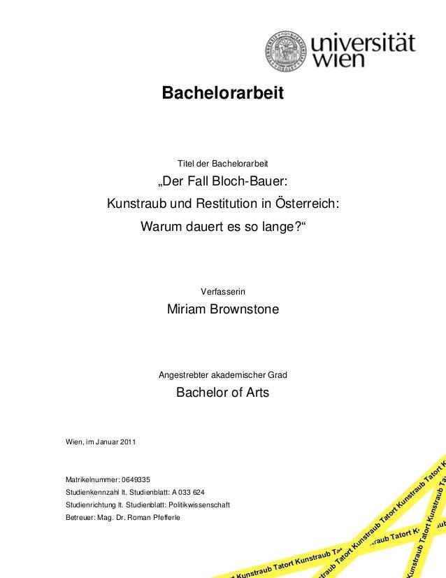 """Bachelorarbeit Titel der Bachelorarbeit """"Der Fall Bloch-Bauer: Kunstraub und Restitution in Österreich: Warum dauert es so..."""