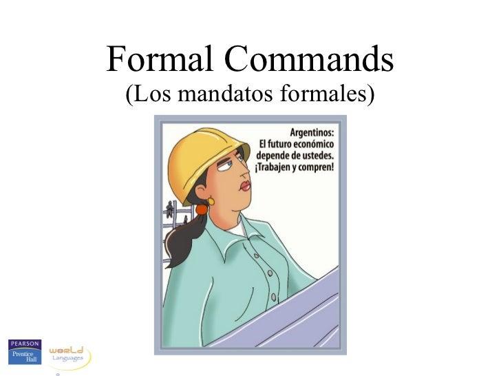 Formal Commands (Los mandatos formales)