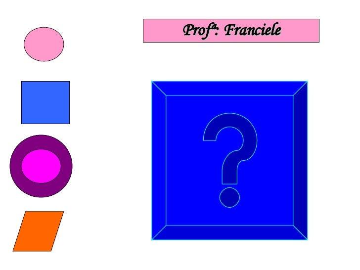 Profª: Franciele