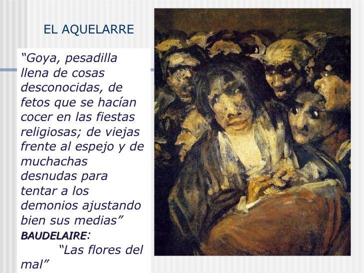 """EL AQUELARRE """" Goya, pesadilla llena de cosas desconocidas, de fetos que se hacían cocer en las fiestas religiosas; de vie..."""