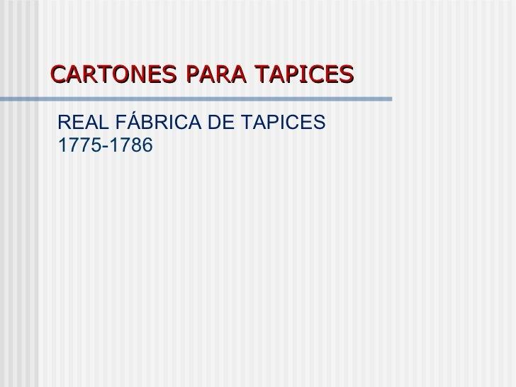 CARTONES PARA TAPICES   REAL FÁBRICA DE TAPICES  1775-1786