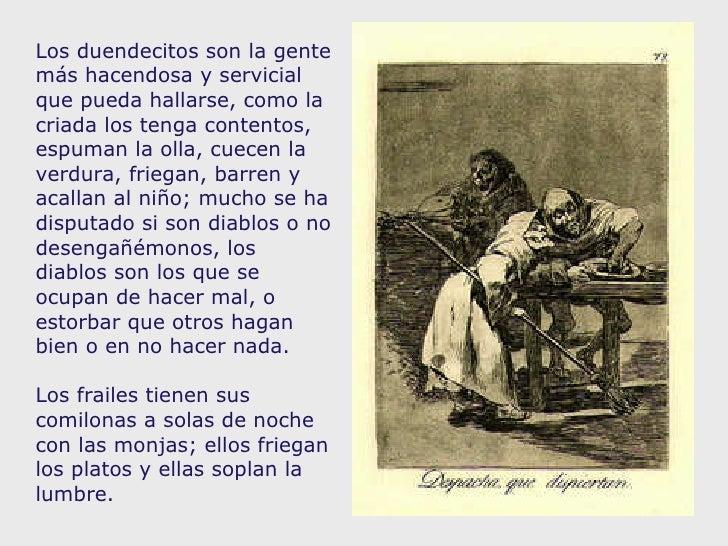 Los duendecitos son la gente más hacendosa y servicial que pueda hallarse, como la criada los tenga contentos, espuman la ...