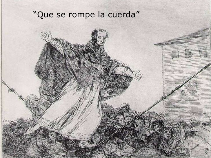 """"""" Que se rompe la cuerda"""""""