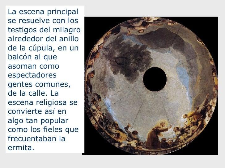 La escena principal se resuelve con los testigos del milagro alrededor del anillo de la cúpula, en un balcón al que asoman...