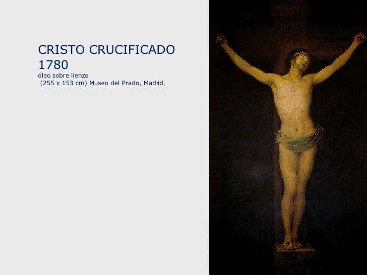 CRISTO CRUCIFICADO 1780  óleo sobre lienzo (255 x 153 cm) Museo del Prado, Madrid.