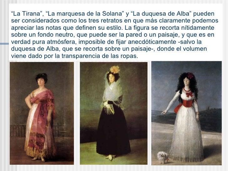 """"""" La Tirana"""", """"La marquesa de la Solana"""" y """"La duquesa de Alba"""" pueden ser considerados como los tres retratos en que más ..."""