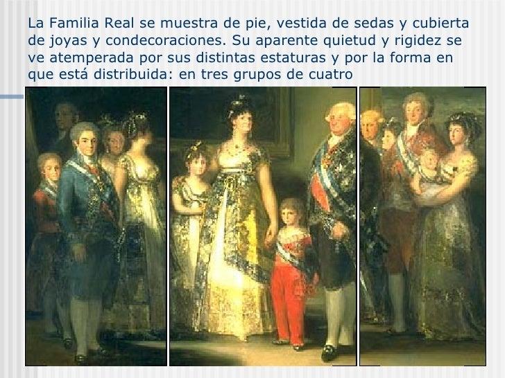La Familia Real se muestra de pie, vestida de sedas y cubierta de joyas y condecoraciones. Su aparente quietud y rigidez s...