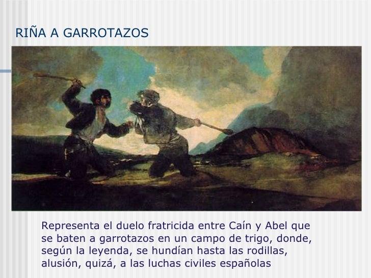 RIÑA A GARROTAZOS Representa el duelo fratricida entre Caín y Abel que se baten a garrotazos en un campo de trigo, donde, ...