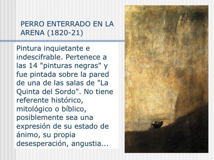 """PERRO ENTERRADO EN LA ARENA (1820-21) Pintura inquietante e indescifrable. Pertenece a las 14 """"pinturas negras"""" ..."""