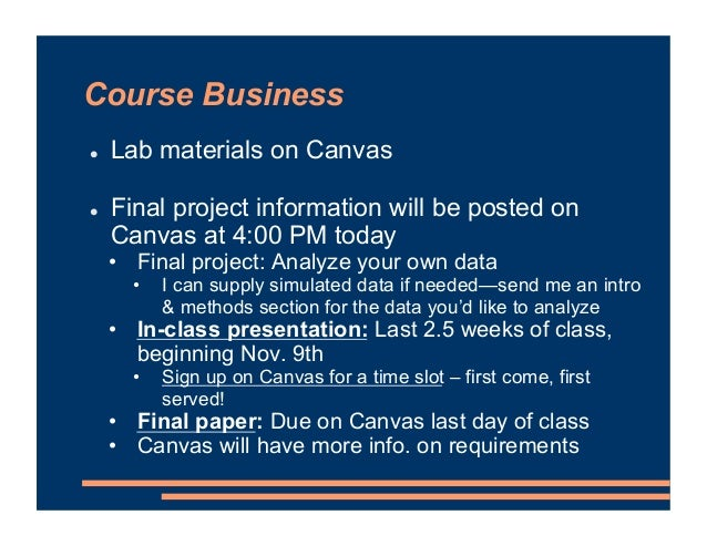 Course Business ! Lab materials on Canvas ! Final project information will be posted on Canvas at 4:00 PM today • Final pr...