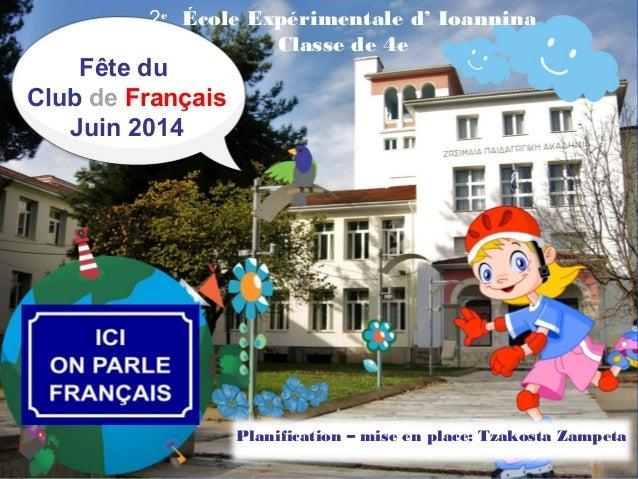 Pour plus de modèles : Modèles Powerpoint PPT gratuits Page 1 Fête du Club de Français Juin 2014 2e École Expérimentale d'...