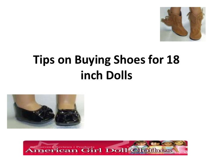Tips on buying shoes for 18 inch dolls including American ...