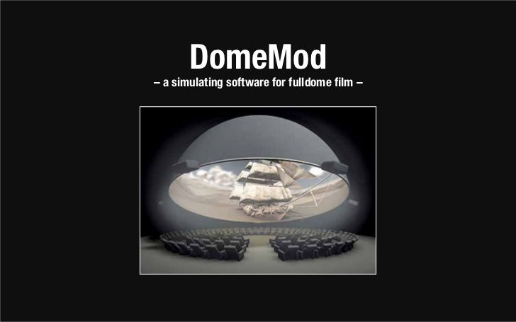 DomeMod– a simulating software for fulldome film –